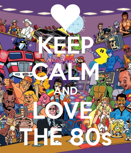 keep-calm-and-love-the-80s-3