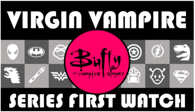 Virgin Vampire Buffy Seires First Watch